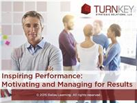 Inspiring Performance: Motivating and Managing for Results
