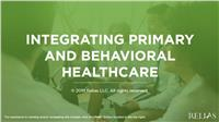 Integrating Primary and Behavioral Healthcare