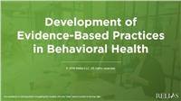 Development of Evidence-Based Practices in Behavioral Health