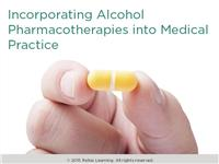 Alcohol Pharmacotherapies and Medical Practice