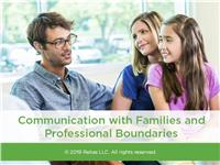 Communication with Families and Professional Boundaries