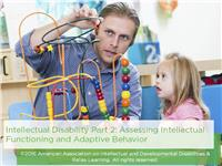 Intellectual Disability Part 2: Assessing Intellectual Functioning and Adaptive Behavior