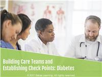 Building Care Teams and Establishing Checkpoints: Diabetes