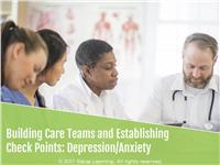 Building Care Teams and Establishing Checkpoints: Depression/Anxiety