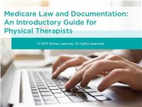 Medicare Law and Documentation: An Introductory Guide for Physical Therapists